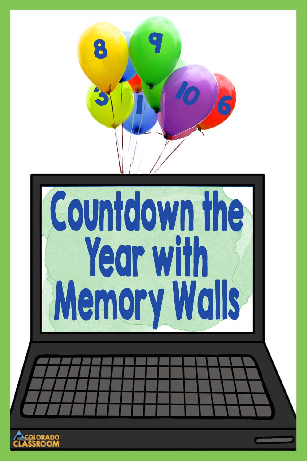 This pin shows a balloon countdown with a digital memory wall on a computer screen to help celebrate the end of the school year.