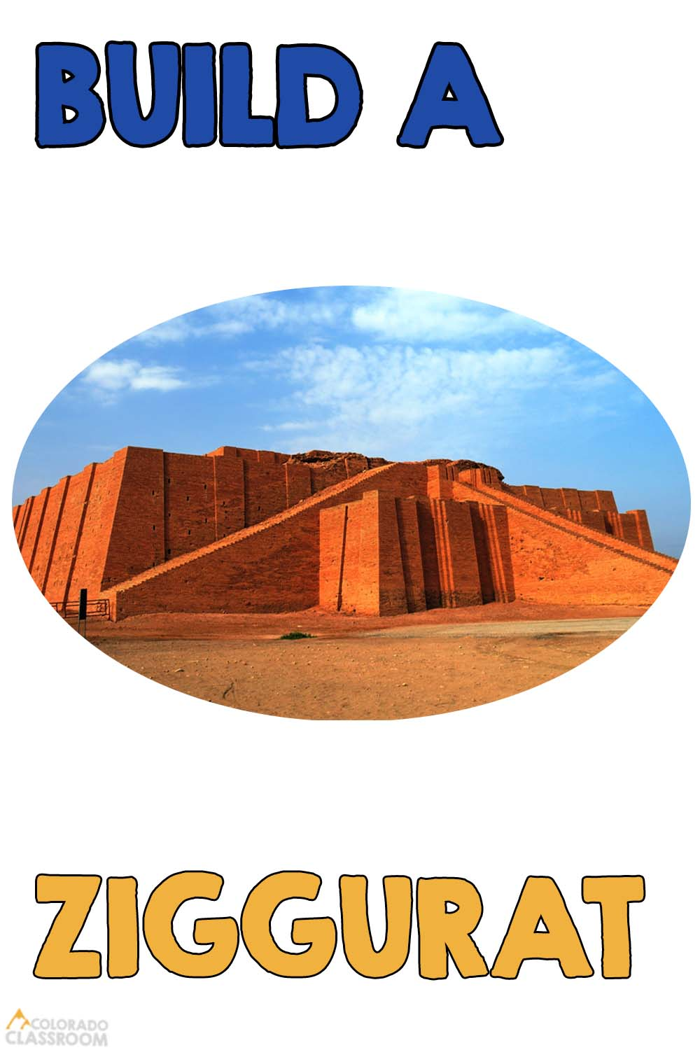 """A picture of an ancient ziggurat in an oval frame with the text """"Build a Ziggurat"""" on top and the """"Colorado Classroom"""" logo in the bottom left corner."""