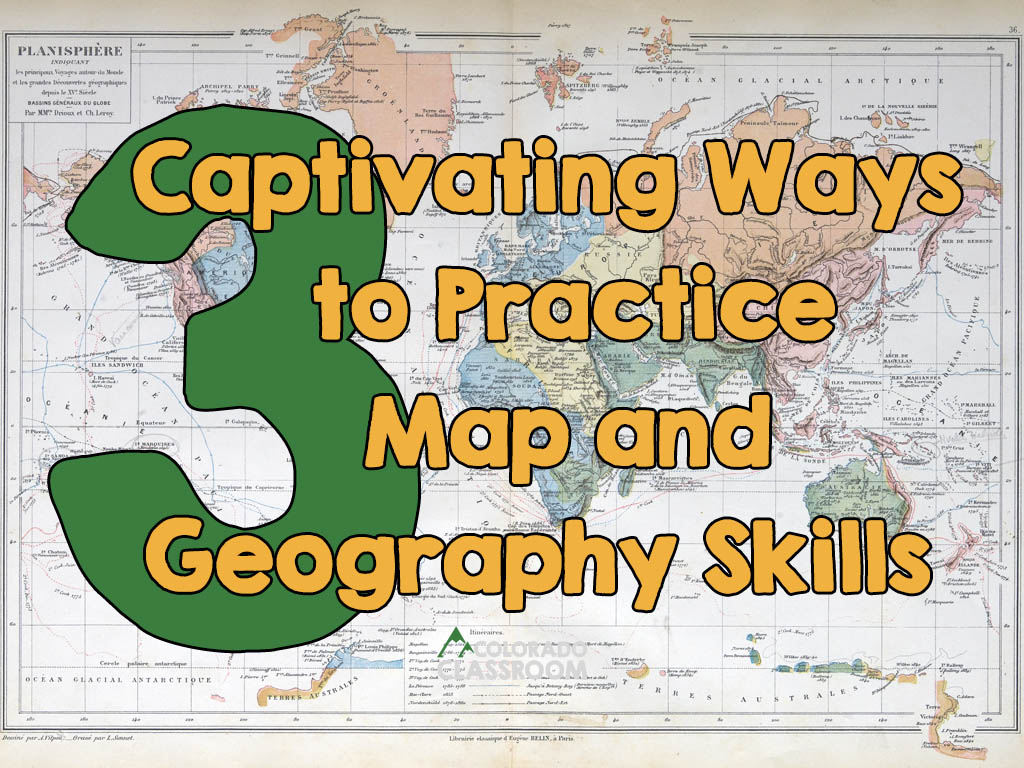 """An old 1863 map with the text """"3 Captivating Ways to Practice Map and Geography Skills"""" over the top and the """"Colorado Classroom"""" logo in the bottom center."""