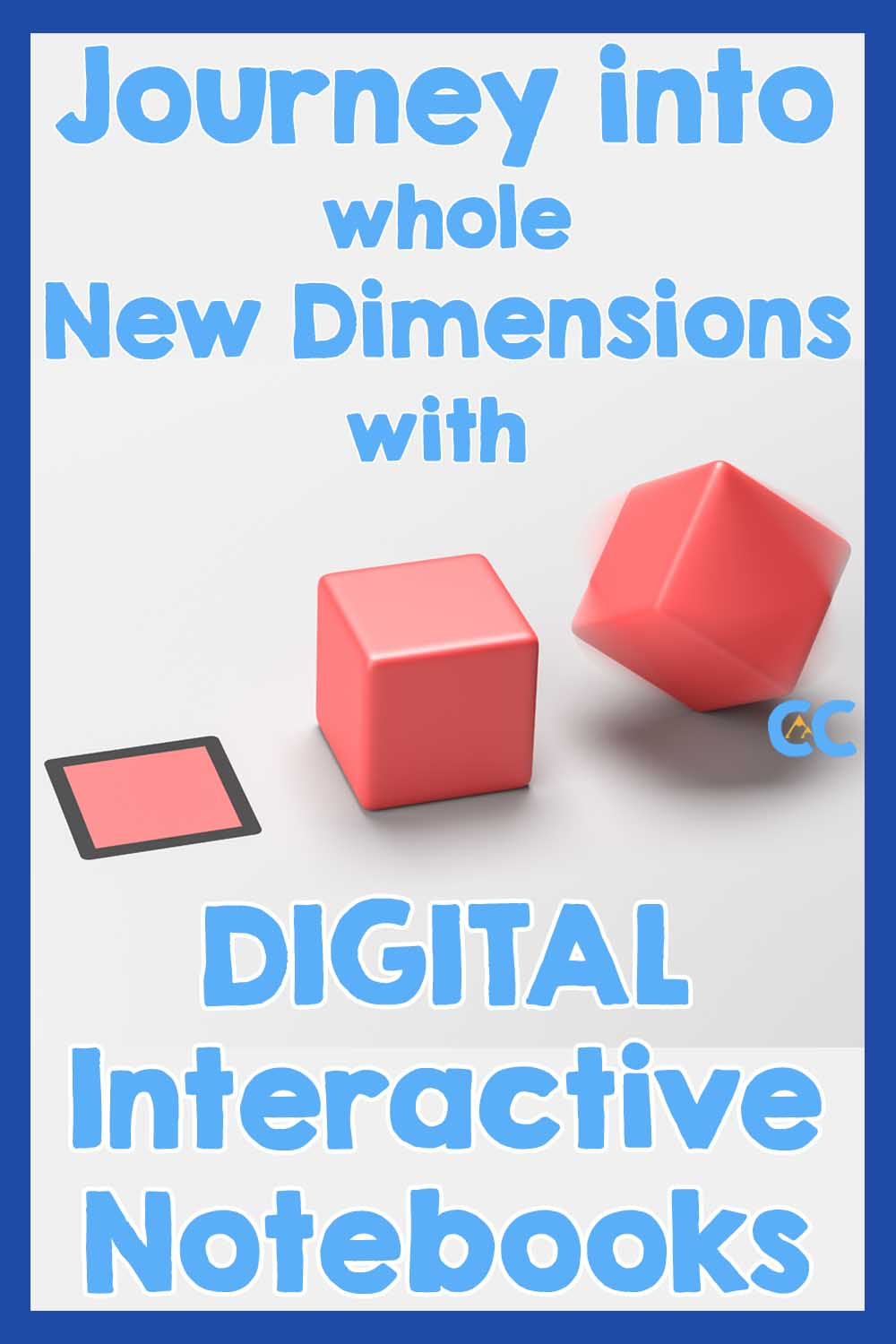 Journey into whole New Dimensions with Digital Interactive Notebooks shows a 2D shape turning into a 3D shape into a 4D shape.