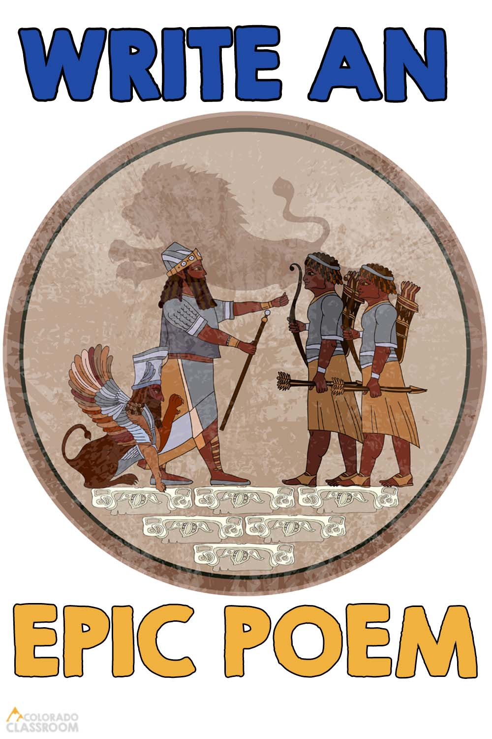 """A circular art piece from ancient Mesopotamia of a king talking to his two sons, with the text """"Write an Epic Poem"""" across the top and the """"Colorado Classroom"""" logo in the bottom left."""