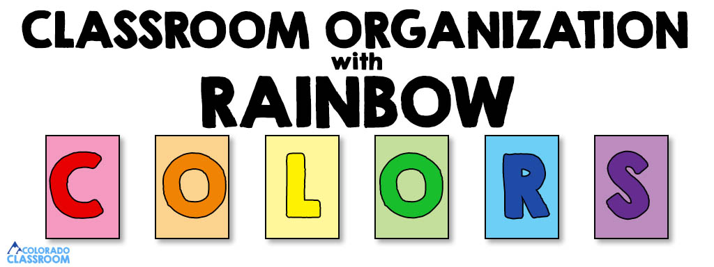 """Text """"CLASSROOM ORGANIZATION with RAINBOW COLORS"""" with the word """"Colors"""" arranged on six colored squares progressing through pink, orange, yellow, green, blue, and purple."""