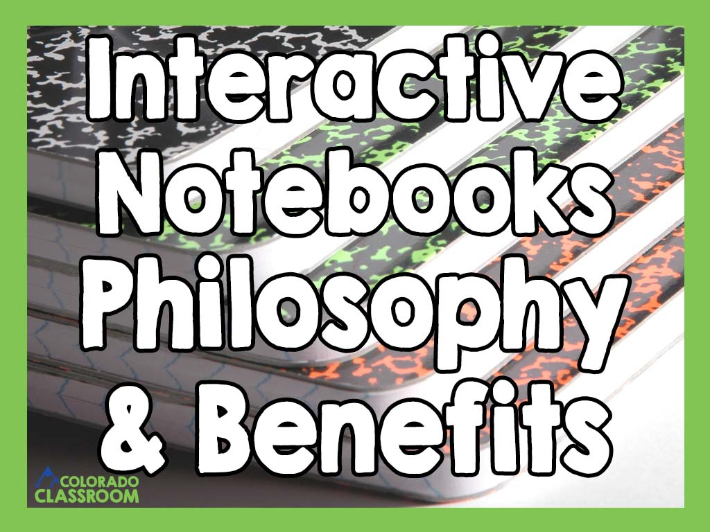 """A lime green frame in which the text reads 'Interactive Notebooks Philosophy & Benefits."""" The logo for """"Colorado Classroom"""" is also present in the bottom left corner. All of this is on the image of 5 stacked composition books which are slightly askew."""