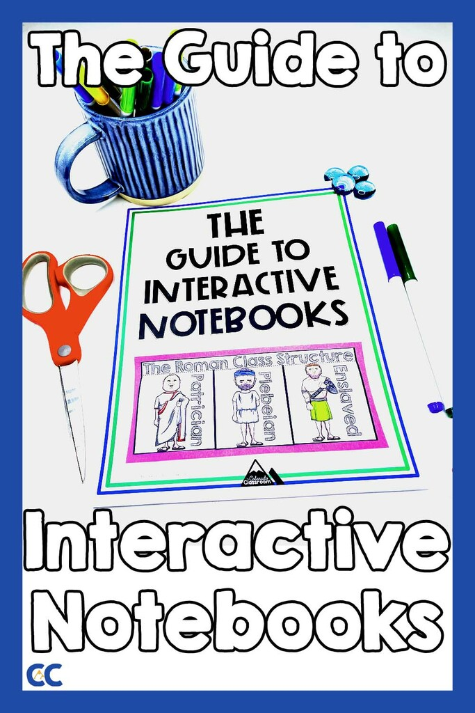 """The Guide to Interactive Notebooks is on a white surface with a mug of pens, scissors, pens, glue, and stylized polished rocks all staged around it. On top are the words, """"The Guide to Interactive Notebooks."""" The Colorado Classroom logo is in the bottom left corner."""